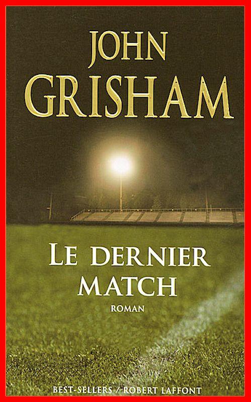 John Grisham - Le dernier match