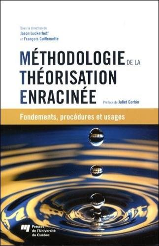 Méthodologie de la théorisation enracinée : Fondements, procédures et usages