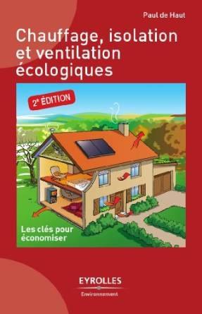 Chauffage isolation et ventilation écologiques : Les clés pour économiser