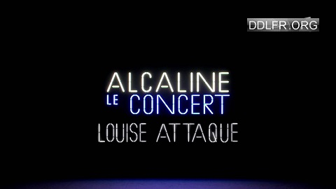 Alcaline le concert Louise Attaque uptobox torrent streaming 1fichier uploaded