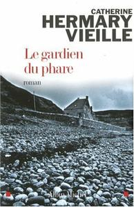 Le gardien du phare - Catherine Hermary-Vieille