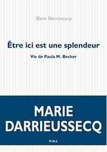 Être ici est une splendeur - Marie Darrieussecq
