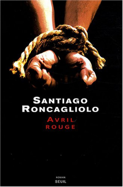 Avril Rouge -Santiago Roncagliolo