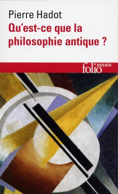 Pierre Hadot - Qu'est-ce que la Philosophie Antique ?