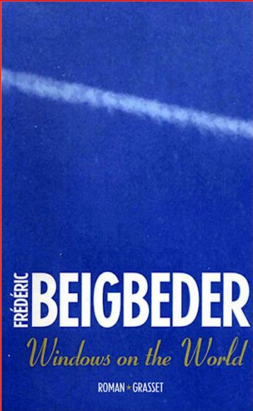 Frédéric Beigbeder - Windows on the World