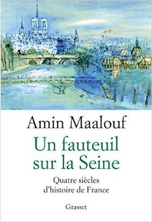 Un fauteuil sur la Seine - Amin Maalouf (2016)