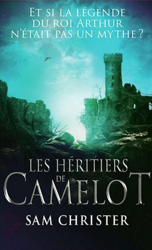 Sam Christer - Les h�ritiers de camelot