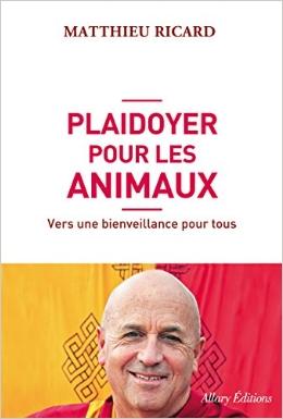 Matthieu Ricard - Plaidoyer pour les Animaux