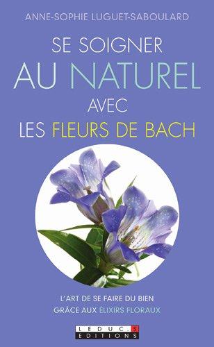 Se soigner au naturel avec les fleurs de Bach