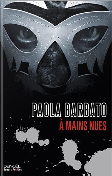 télécharger Paola Barbato - À mains nues