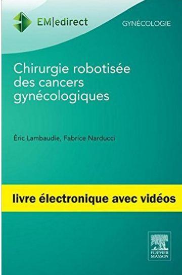 télécharger Chirurgie robotisée des cancers gynécologiques