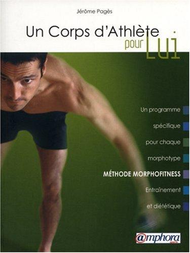 télécharger Un corps d'athlète pour lui - Méthode Morphofitness