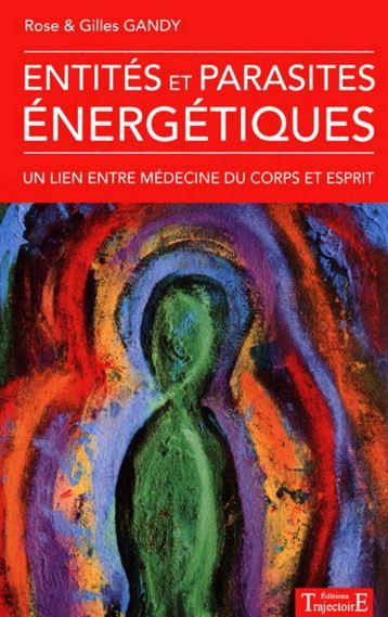 télécharger Entités et parasites énergétiques - Rose & Gilles Gandy