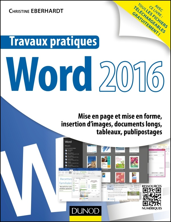 Travaux pratiques avec Word 2016 Mise en page et mise en forme, insertion d'images, documents longs,...
