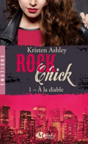 Rock chick, Tome1 : Aladiable de Kristen Ashley (2016)