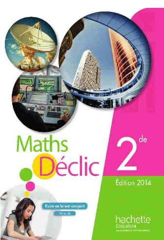 télécharger Maths Déclic 2°Ed Hachette