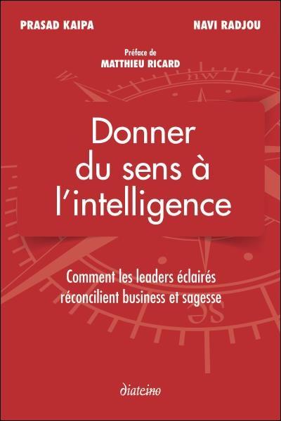 Donner du sens à l'intelligence : Comment les leaders éclairés réconcilient business et sagesse