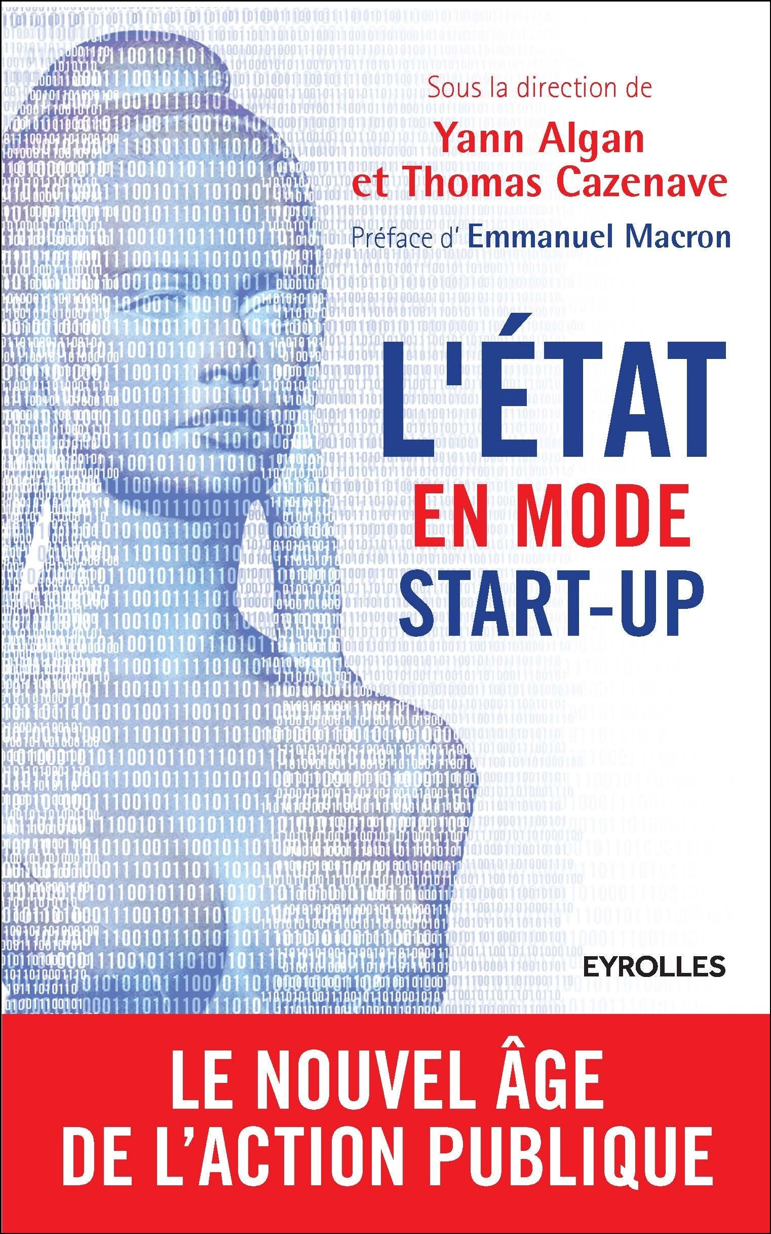 L'Etat en mode start-up - Le nouvel âge de l'action publique