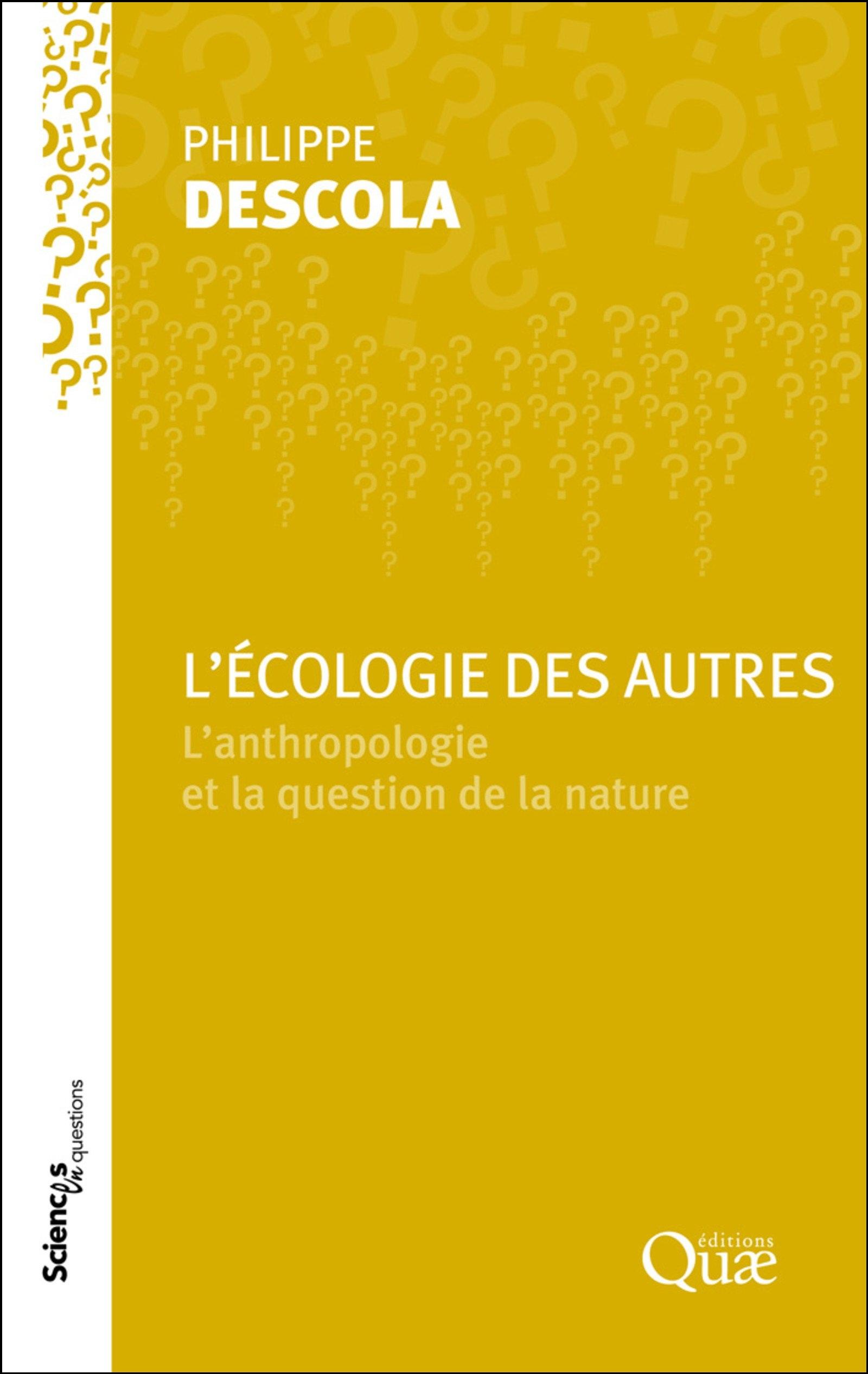 L'écologie des autres - L'anthropologie et la question de la nature