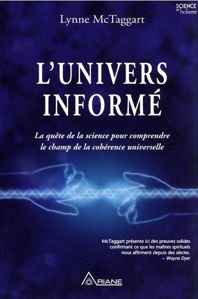 télécharger L'univers informé - Lynne Mc Taggart