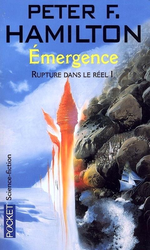 Rupture dans le reel-T1-Emergence-Peter f Hamilton