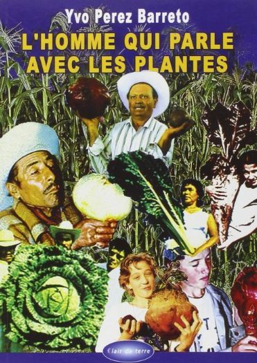 L'homme qui parle avec les plantes - Yvo Pérez Barreto