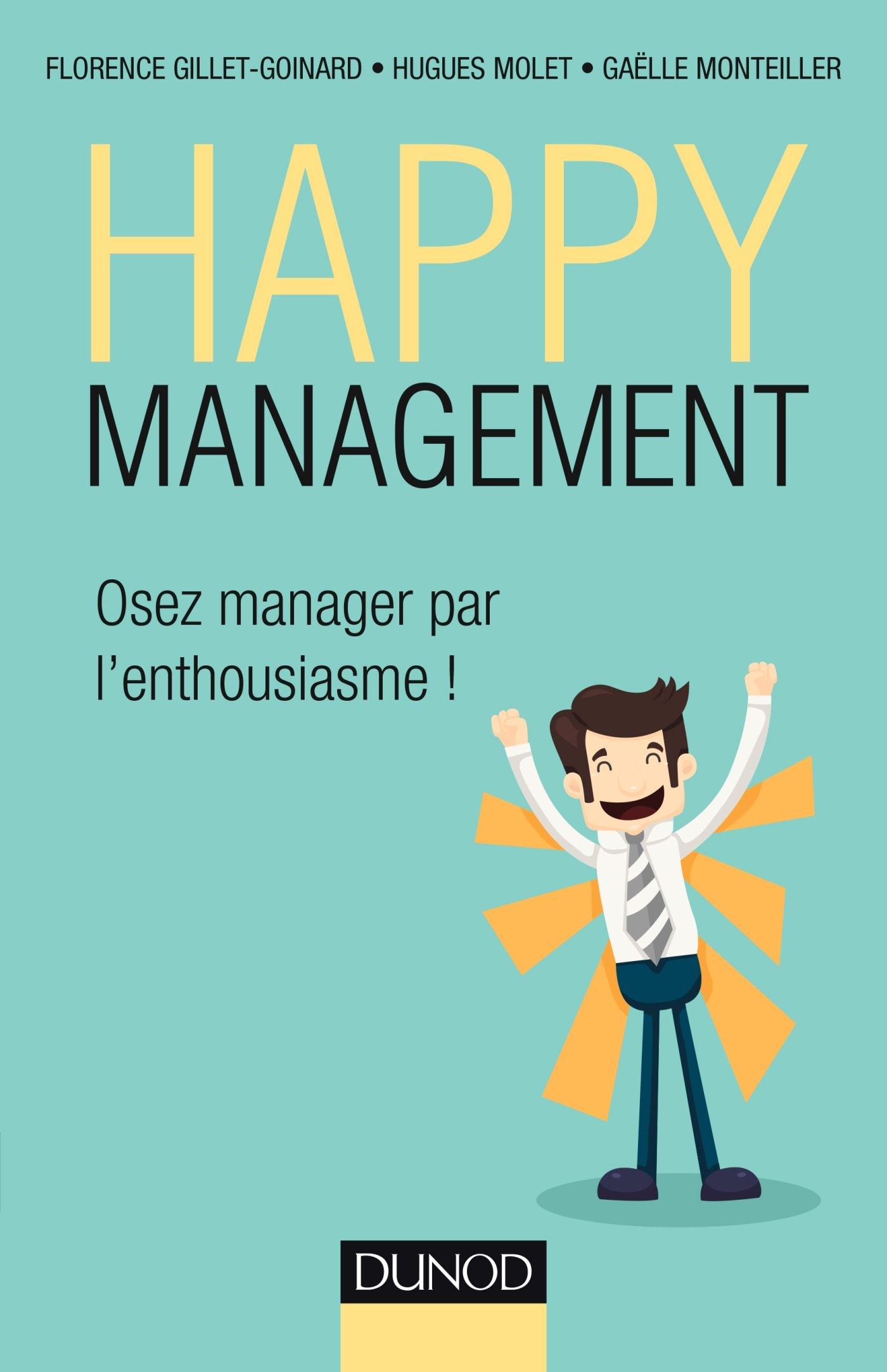 Happy management : Osez manager par l'enthousiasme