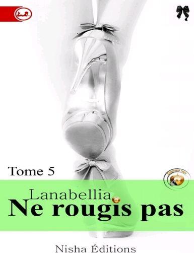 télécharger Ne rougis pas tome 5 - Lanabellia
