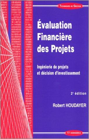 Evaluation Financière Des Projets - Ingénierie De Projets Et Décision D'Investissement