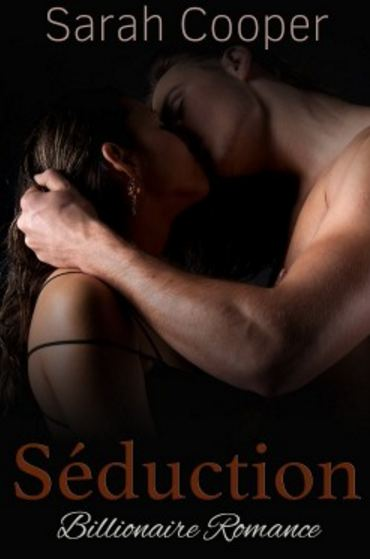 Séduction, vol. 2 ( Billionaire Romance )