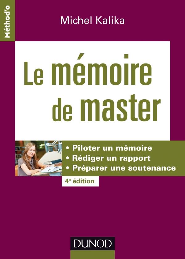 télécharger Le mémoire de master : Piloter un mémoire, rédiger un rapport, préparer une soutenance
