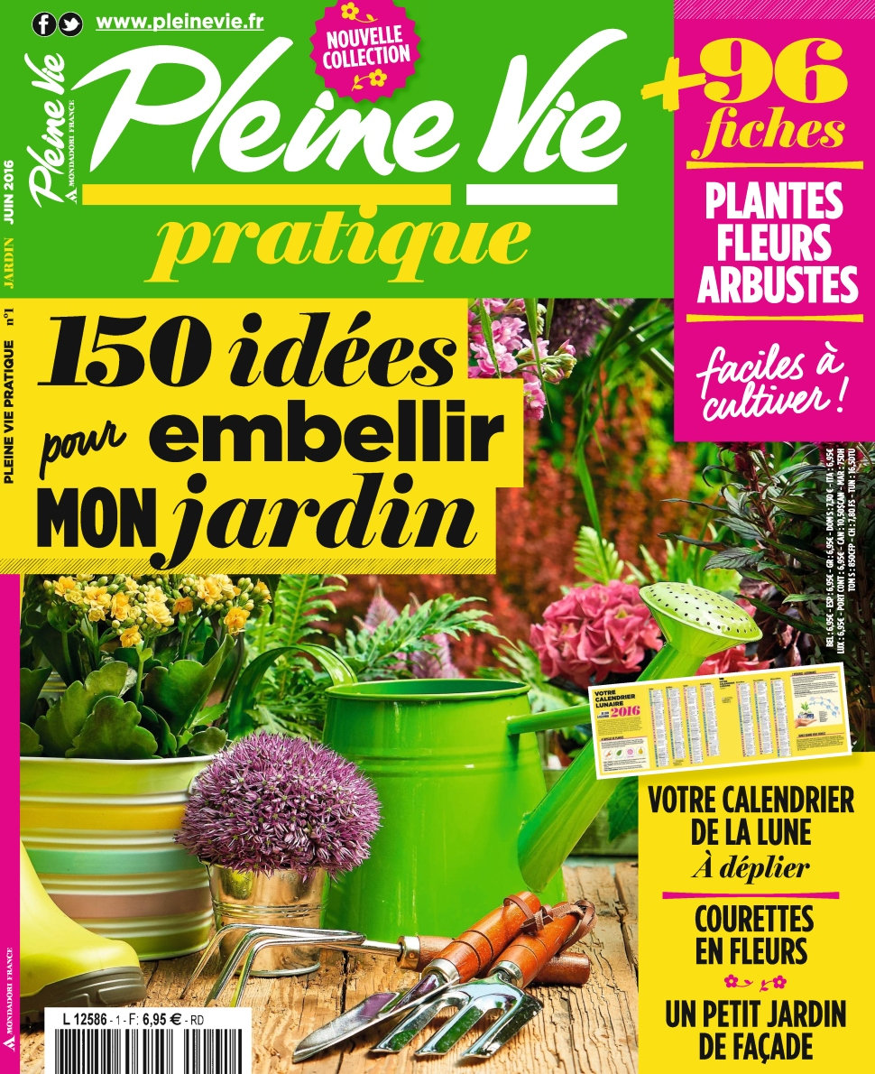 Pleine Vie Pratique N°1 - 150 idéeas pour embellir mon jardin 2016
