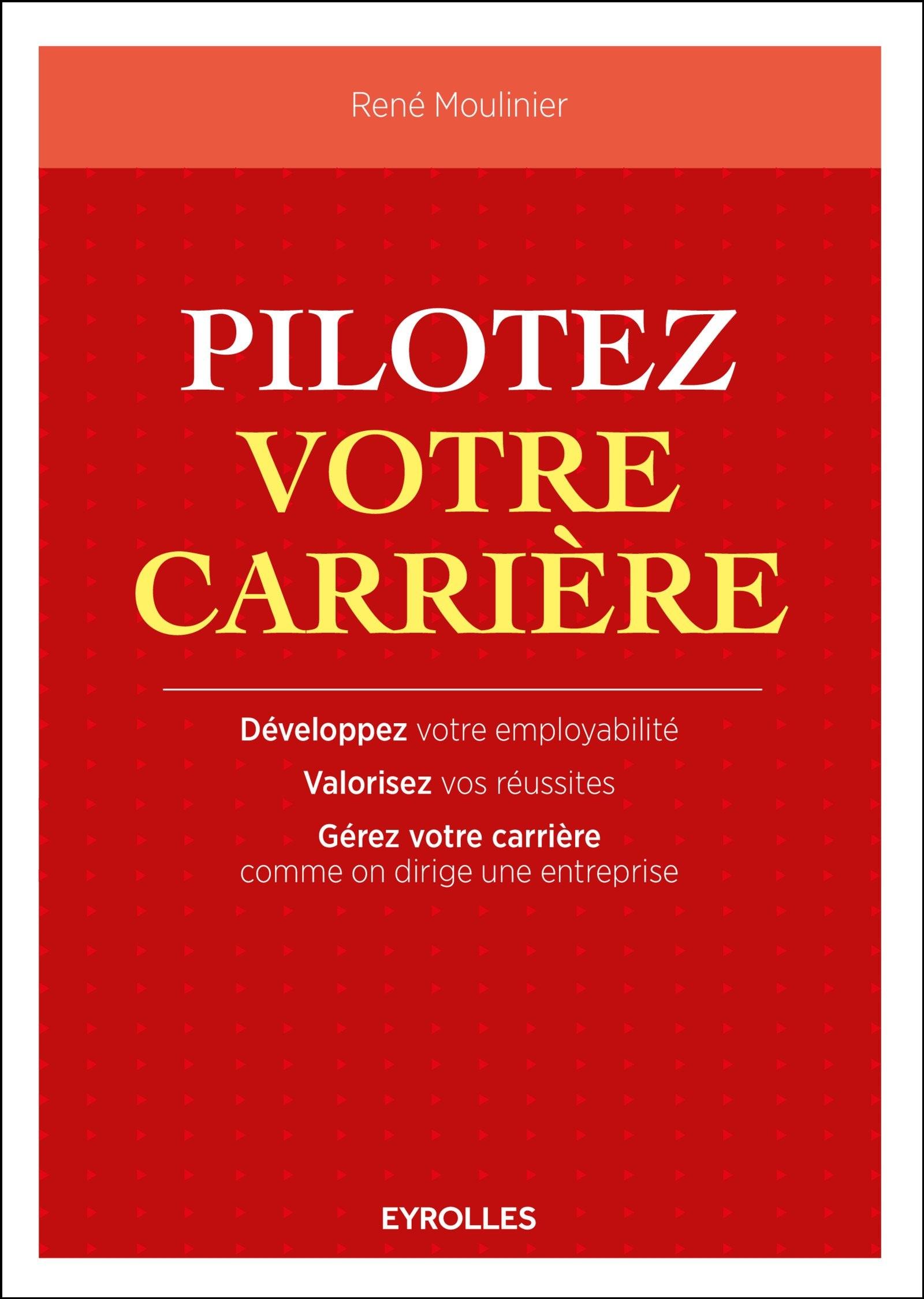 Pilotez votre carrière (2016) - René Moulinier