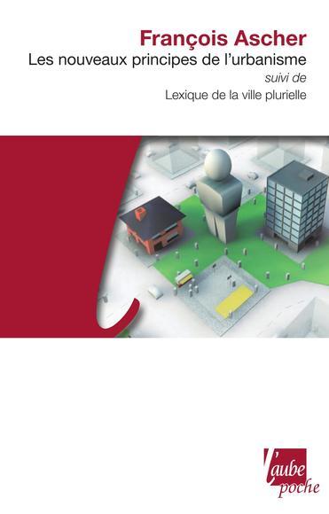 Les Nouveaux principes de l'urbanisme: suivi de Lexique de la ville