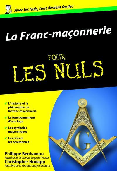 La Franc-Maconnerie Poche Pour Les Nuls - Philippe BENHAMOU et Christopher HODAPP