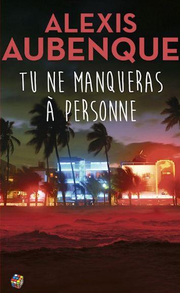 Alexis Aubenque - Tu ne manqueras à personne (2016)