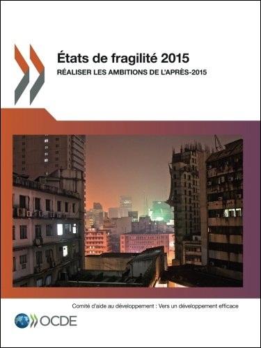 États de fragilité 2015 : Réaliser les ambitions de l'après-2015