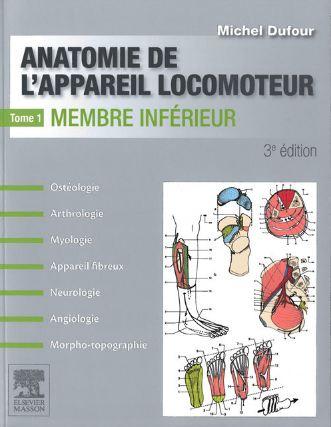Anatomie de l'appareil locomoteur T1 Membre inférieur 3° Edition