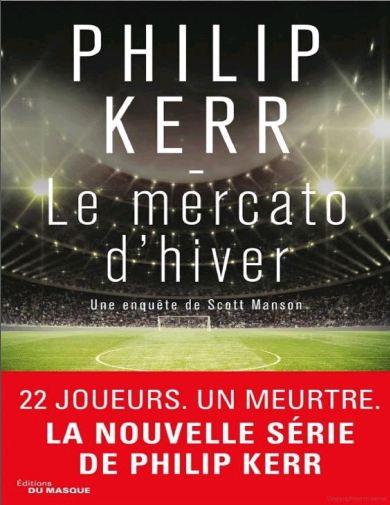 Philip Kerr - [Scott Manson 1] Le Mercato d'hiver 2016