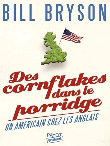 Bill Bryson - Des cornflakes dans le porridge 2016