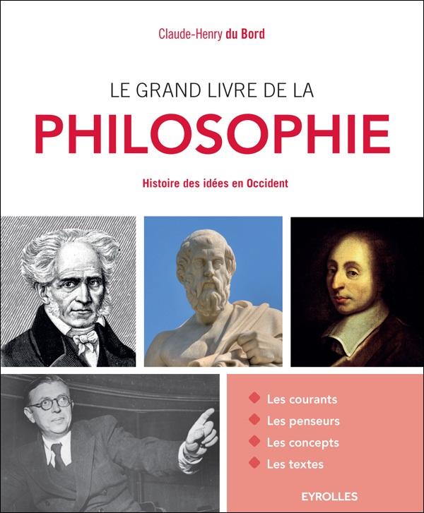 Le grand livre de la philosophie : Histoire des idées en Occident
