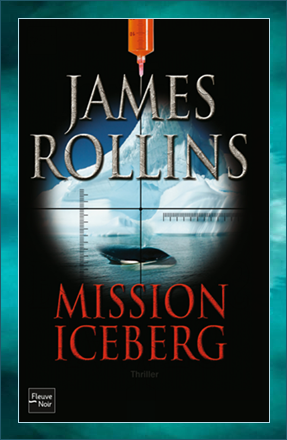 Rollins, James - Mission Iceberg