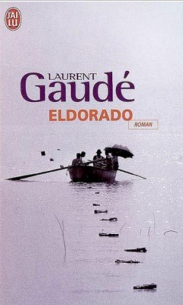 Eldorado - Laurent Gaudé