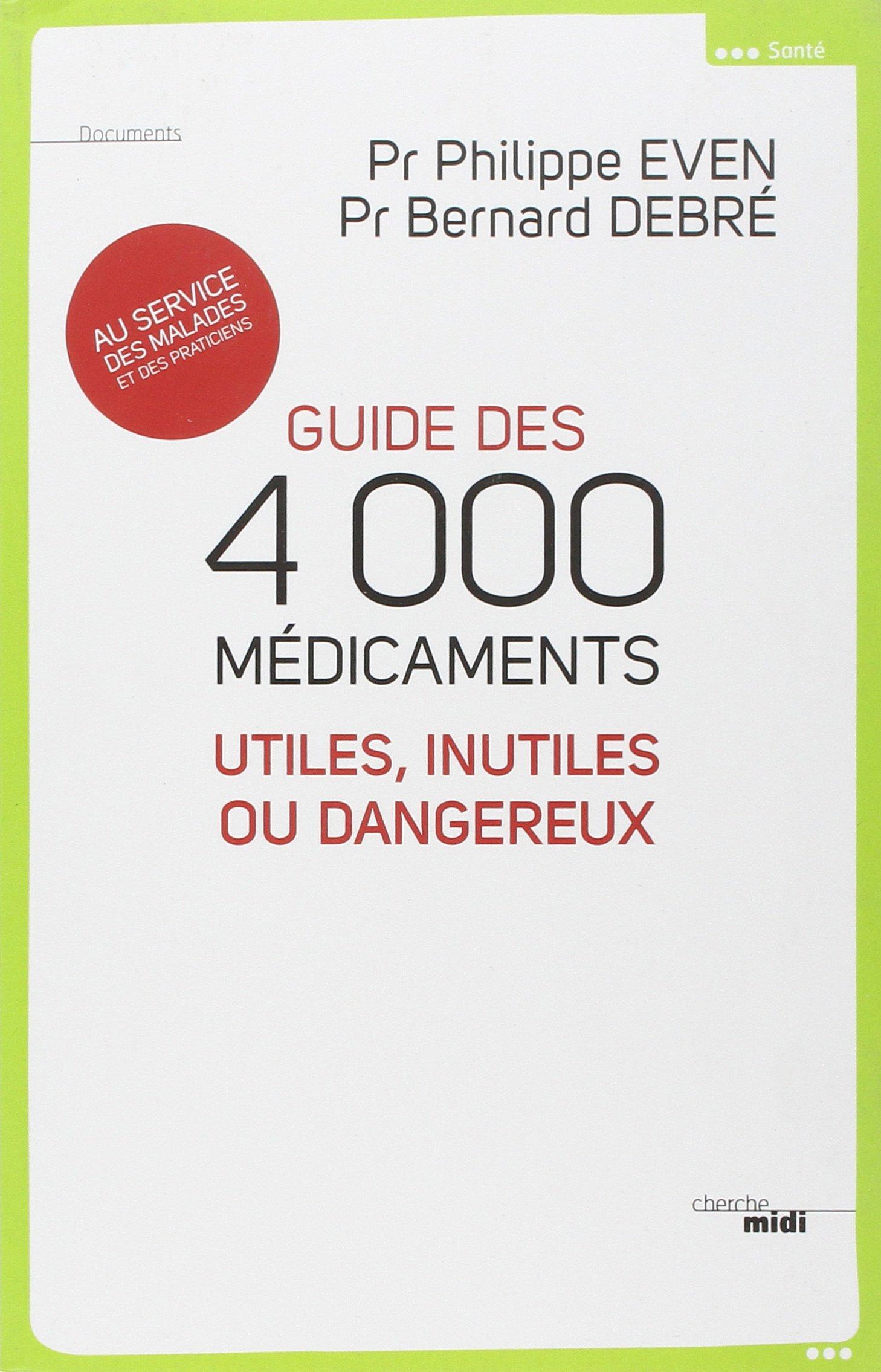 Guide des 4000 médicaments : utiles unitiles ou dangereuse