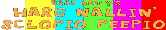 Poster for Brad Neely's Harg Nallin Sclopio Peepio