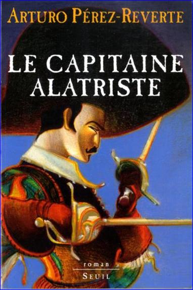 Perez-Reverte, Arturo - Serie complete Capitaine Alatriste [7 Tomes]