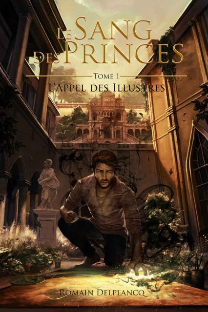 Le Sang des Princes T1 - Romain Delplancq