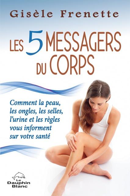 Les 5 Messagers Du Corps - Gisèle Frenette