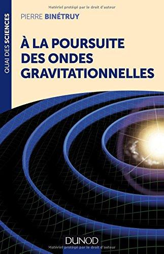 A la poursuite des ondes gravitationnelles - Pierre Binetruy
