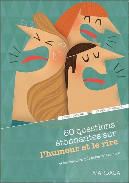 60 Questions Etonnantes Sur L'Humour Et Le Rire - Andrea Ostojic 2016